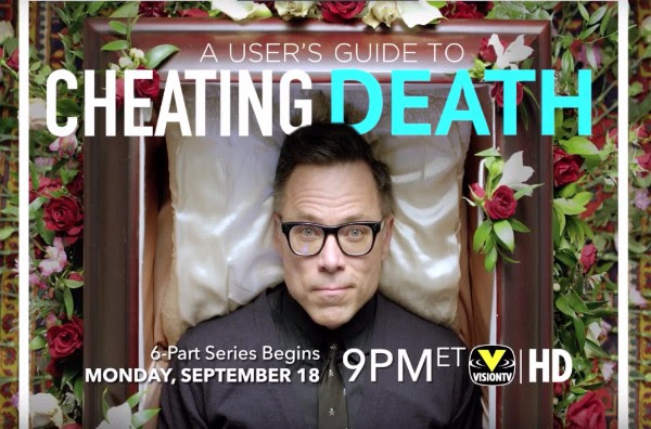"Premiere: New Original Series On VisionTV ""A User's Guide To Cheating Death"""